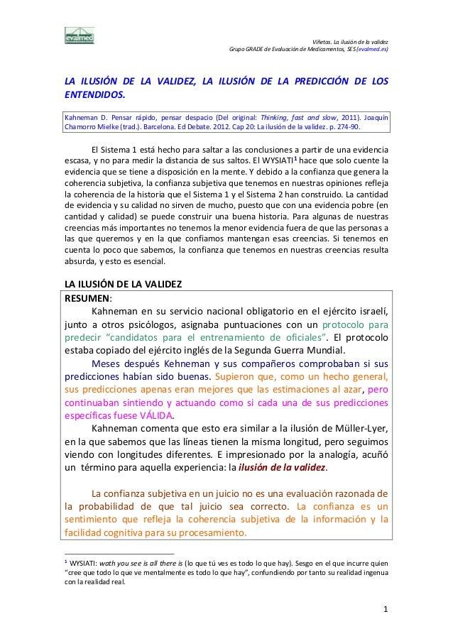 Viñetas. La ilusión de la validez Grupo GRADE de Evaluación de Medicamentos, SES (evalmed.es) LA ILUSIÓN DE LA VALIDEZ, LA...