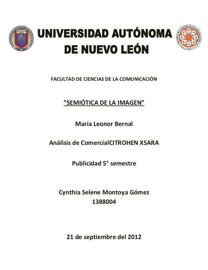 """FACULTAD DE CIENCIAS DE LA COMUNICACIÓN    """"SEMIÓTICA DE LA IMAGEN""""        María Leonor BernalAnálisis de ComercialCITROHE..."""
