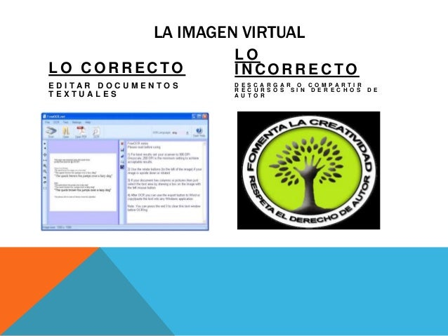 LA IMAGEN VIRTUAL L O C O R R E C TO E D I T A R D O C U M E N T O S T E X T U A L E S L O I N C O R R E C TO D E S C A R ...