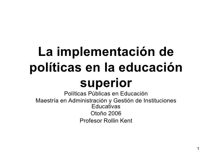 La implementación de políticas en la educación superior