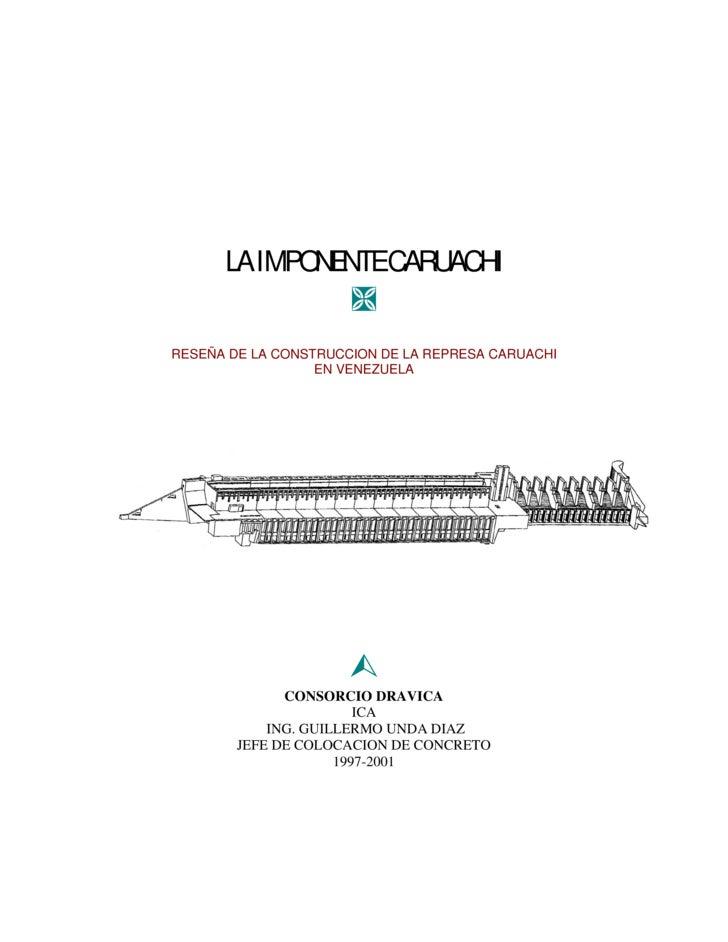 LA IMPONENTE CARUACHI                         RESEÑA DE LA CONSTRUCCION DE LA REPRESA CARUACHI                   EN VENEZ...