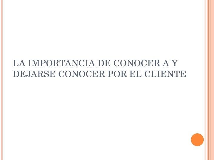 La importancia de conocer al cliente Slide 2