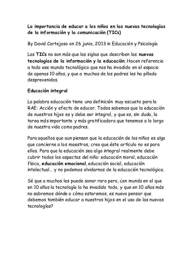 La importancia de educar a los niños en las nuevas tecnologías de la información y la comunicación (TICs) By David Cortejo...