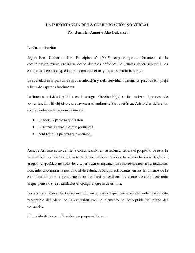 "LA IMPORTANCIA DE LA COMUNICACIÓN NO VERBALPor: Jennifer Annette Alas BalcarcelLa ComunicaciónSegún Eco, Umberto ""Para Pri..."