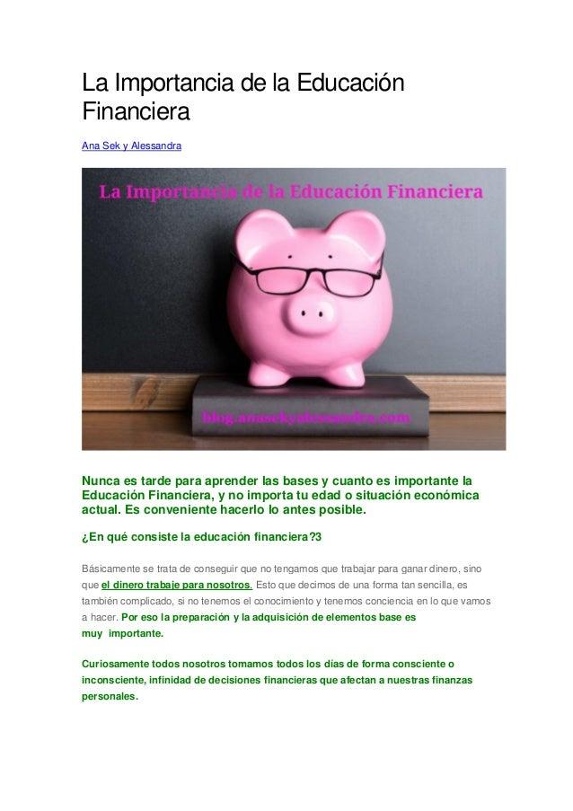 La Importancia de la Educación Financiera Ana Sek y Alessandra Nunca es tarde para aprender las bases y cuanto es importan...