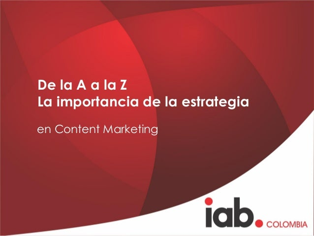 De la A a la Z La importancia de la estrategia en Content Marketing