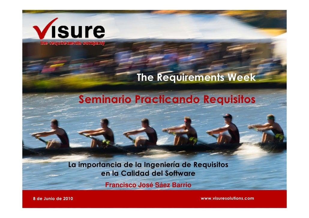 The Requirements Week                       Seminario Practicando Requisitos                    La importancia de la Ingen...