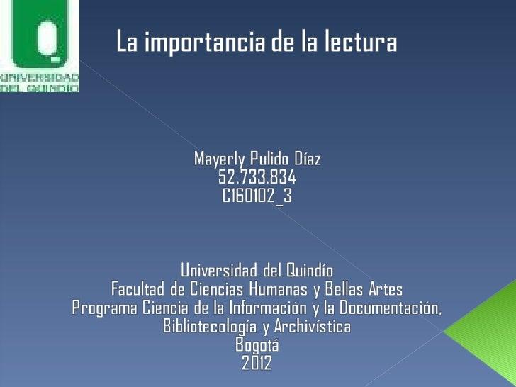 La importancia de la lectura                                                                          Mayerly Pulido Díaz...