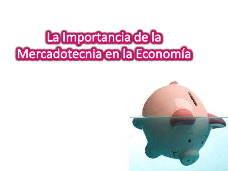 La Importancia de la Mercadotecnia en la Economía<br />