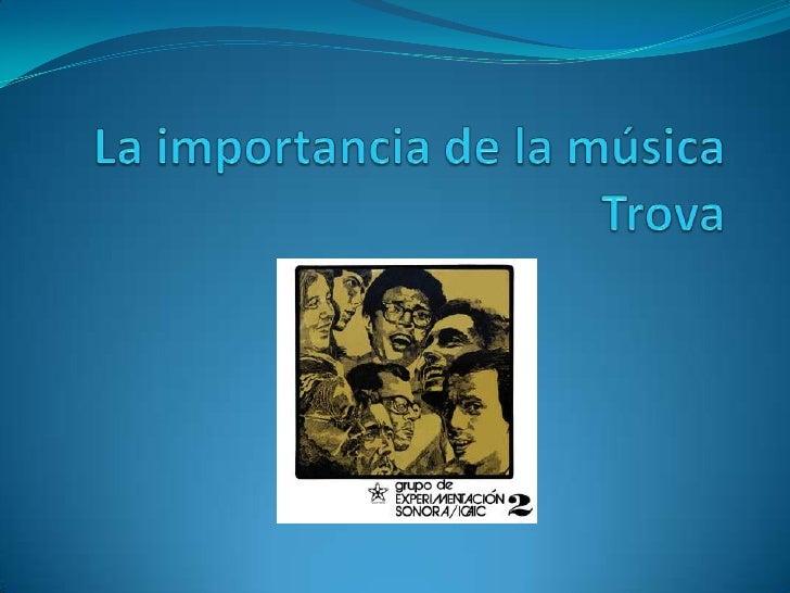 La importancia de la música Trova<br />