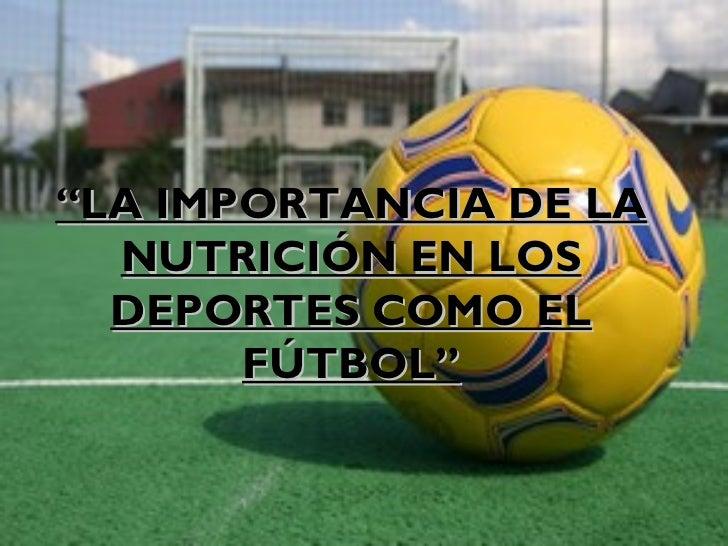 La importancia de la nutrición en los deportes como el fútbol