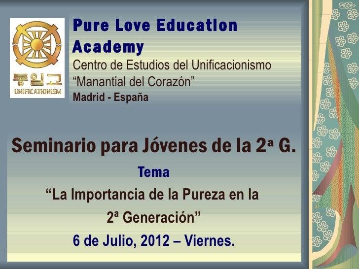 """Pure Love Education        Academy        Centro de Estudios del Unificacionismo        """"Manantial del Corazón""""        Mad..."""