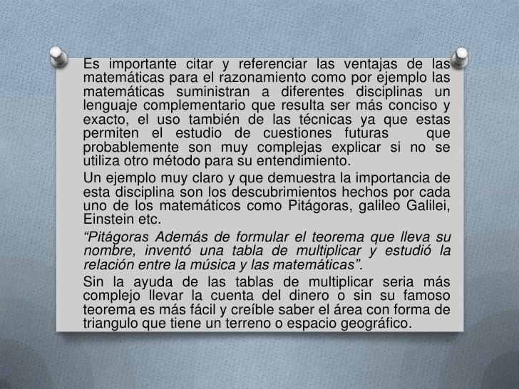 Es importante citar y referenciar las ventajas de lasmatemáticas para el razonamiento como por ejemplo lasmatemáticas sumi...