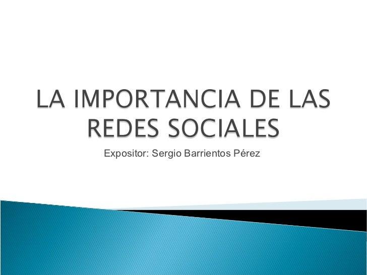 Expositor: Sergio Barrientos Pérez