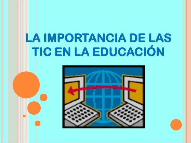LA IMPORTANCIA DE LAS TIC EN LA EDUCACIÓN