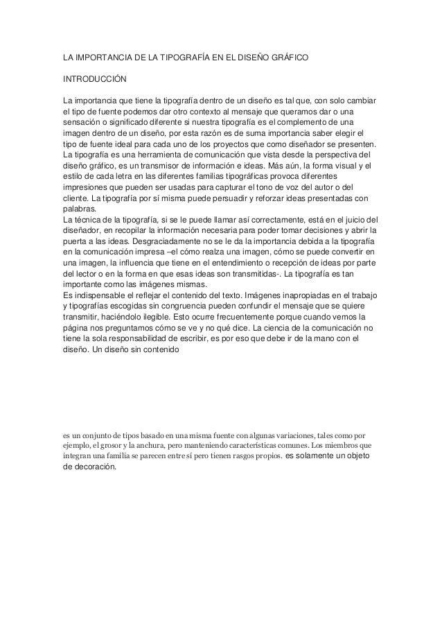 LA IMPORTANCIA DE LA TIPOGRAFÍA EN EL DISEÑO GRÁFICOINTRODUCCIÓNLa importancia que tiene la tipografía dentro de un diseño...