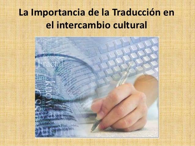 La Importancia de la Traducción en      el intercambio cultural