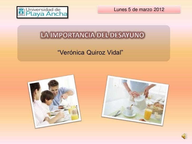 """Lunes 5 de marzo 2012""""Verónica Quiroz Vidal"""""""