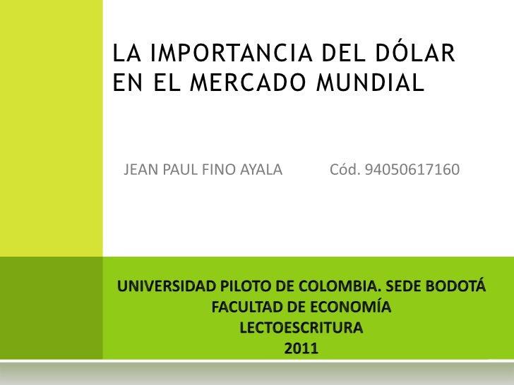 LA IMPORTANCIA DEL DÓLAREN EL MERCADO MUNDIAL