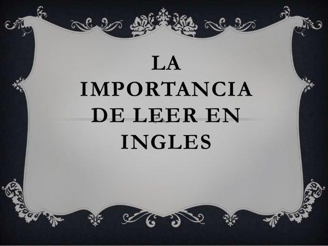 LA IMPORTANCIA DE LEER EN INGLES