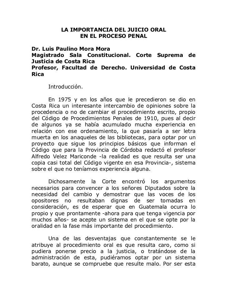 LA IMPORTANCIA DEL JUICIO ORAL                  EN EL PROCESO PENAL  Dr. Luis Paulino Mora Mora Magistrado Sala Constituci...