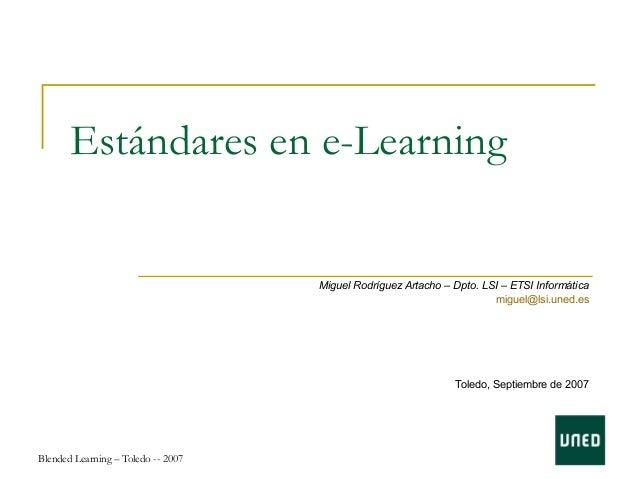 Estándares en e-Learning                                       Miguel Rodríguez Artacho – Dpto. LSI – ETSI Informática    ...
