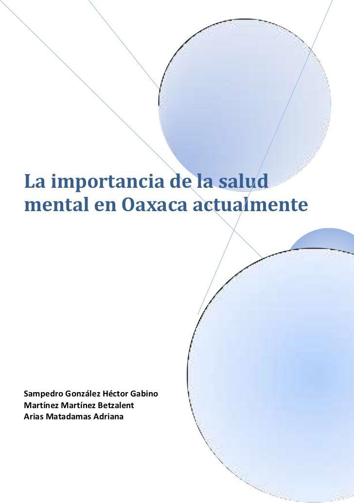 La importancia de la salud mental en Oaxaca actualmente <br />lefttop00250002051685top00<br />630003529330bottom00<br />La...