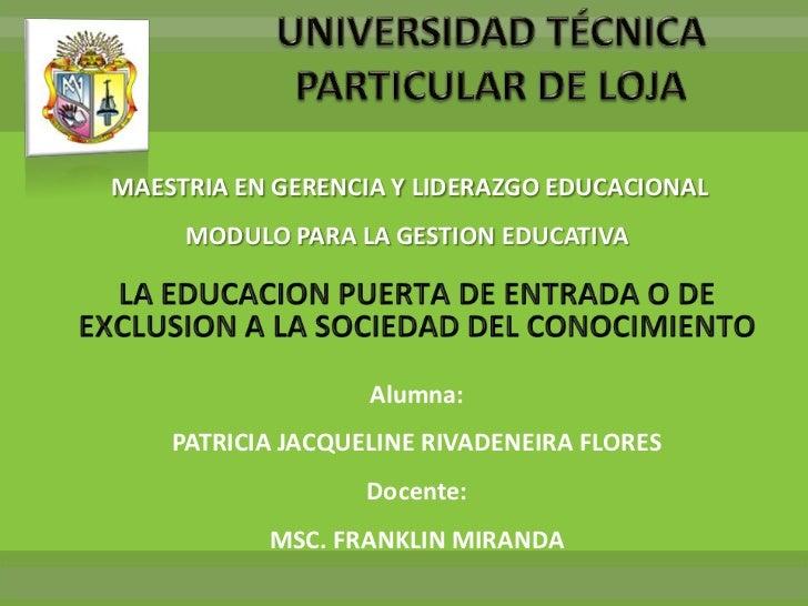 MAESTRIA EN GERENCIA Y LIDERAZGO EDUCACIONAL     MODULO PARA LA GESTION EDUCATIVA                   Alumna:    PATRICIA JA...