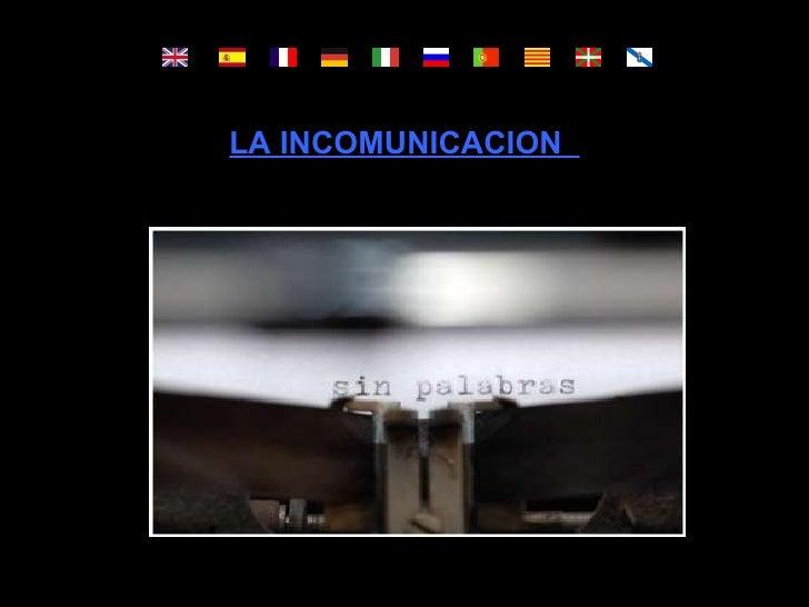 LA INCOMUNICACION
