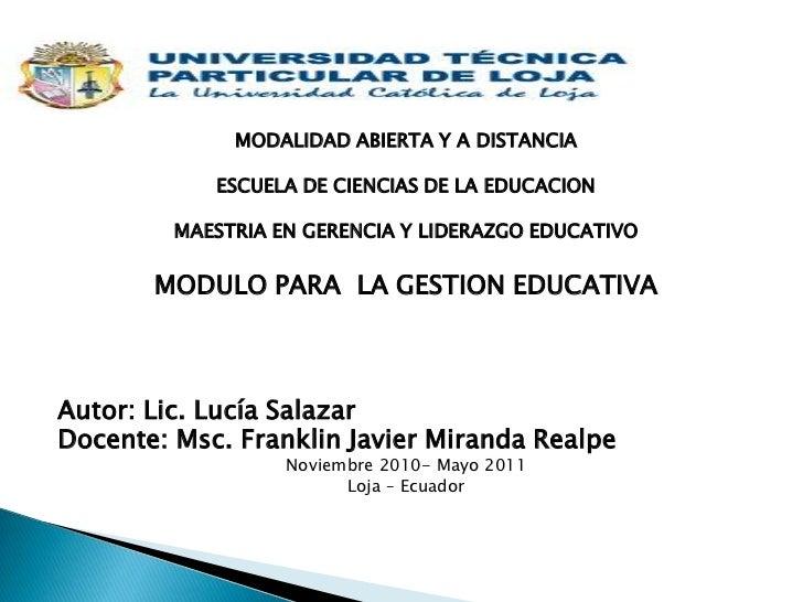 MODALIDAD ABIERTA Y A DISTANCIA<br />ESCUELA DE CIENCIAS DE LA EDUCACION<br />MAESTRIA EN GERENCIA Y LIDERAZGO EDUCATIVO<b...
