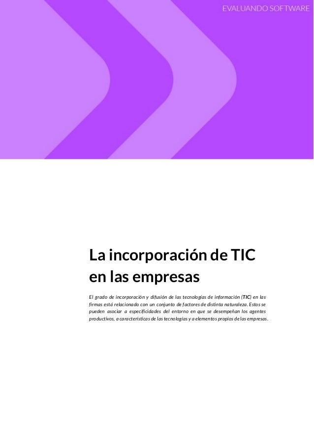 La incorporación de TIC en las empresas El grado de incorporación y difusión de las tecnologías de información (TIC) en ...