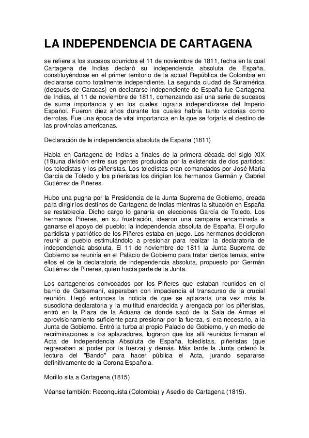 LA INDEPENDENCIA DE CARTAGENAse refiere a los sucesos ocurridos el 11 de noviembre de 1811, fecha en la cualCartagena de I...
