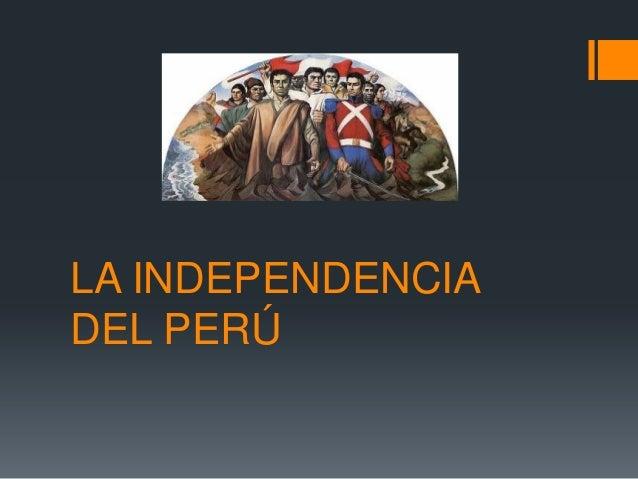 LA INDEPENDENCIA DEL PERÚ