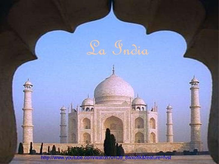 La India http://www.youtube.com/watch?v=lJ9_8wxofik&feature=fvst