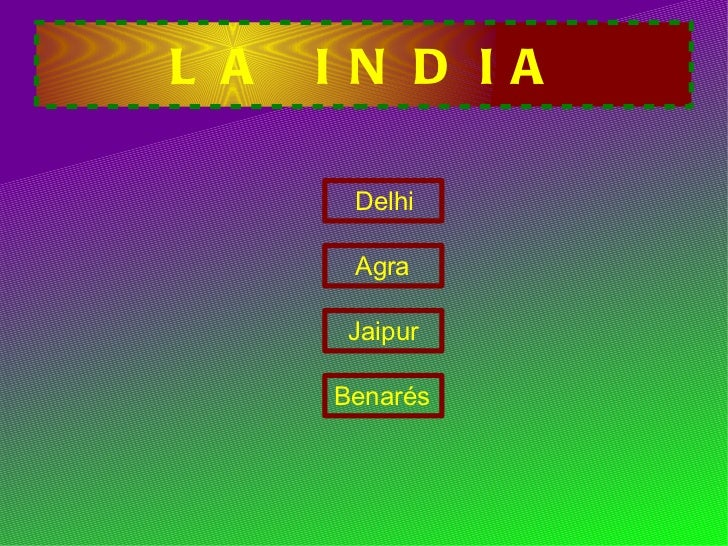LA INDIA Benarés Agra Jaipur Delhi