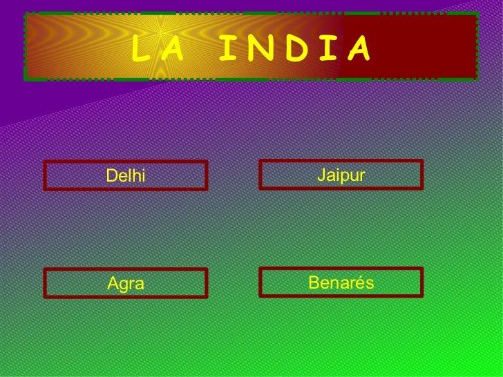 LA INDIA Agra Delhi Jaipur Benarés