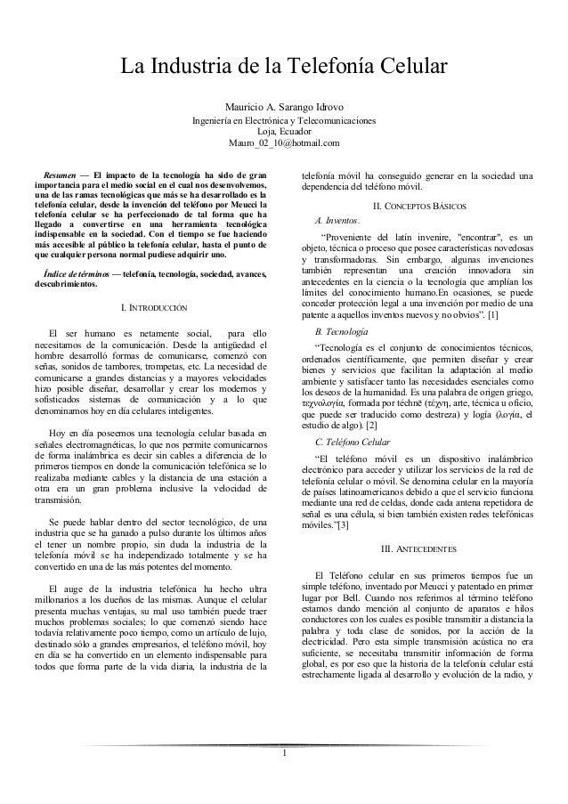 La Industria de la Telefonía CelularMauricio A. Sarango IdrovoIngeniería en Electrónica y TelecomunicacionesLoja, EcuadorM...