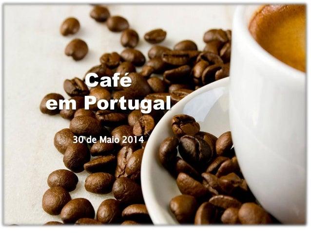 Café em Portugal 30 de Maio 2014