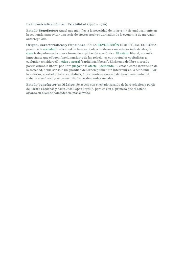 La industrialización con Estabilidad (1940 – 1970)Estado Benefactor: Aquel que manifiesta la necesidad de intervenir siste...
