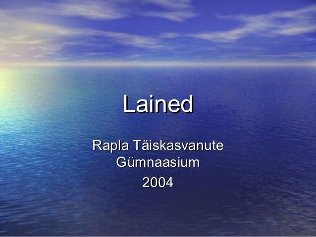 Lained Rapla Täiskasvanute Gümnaasium 2004