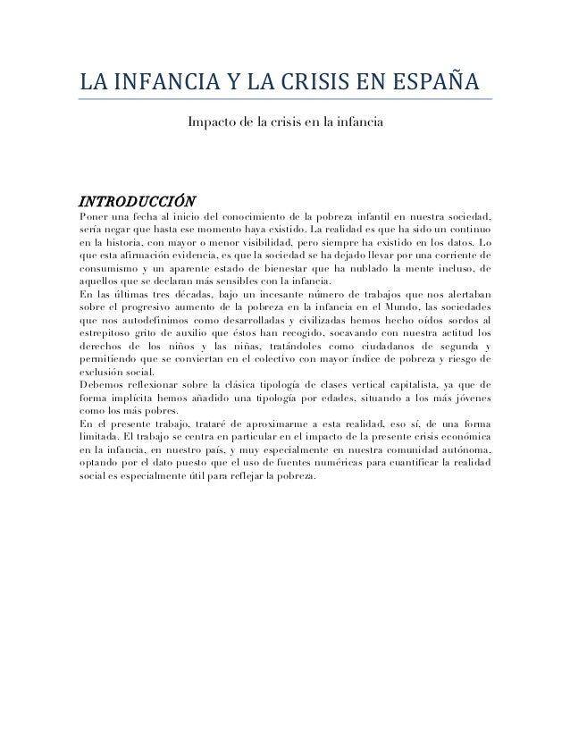 LA  INFANCIA  Y  LA  CRISIS  EN  ESPAÑA   Impacto de la crisis en la infancia INTRODUCCIÓN Poner una fecha a...