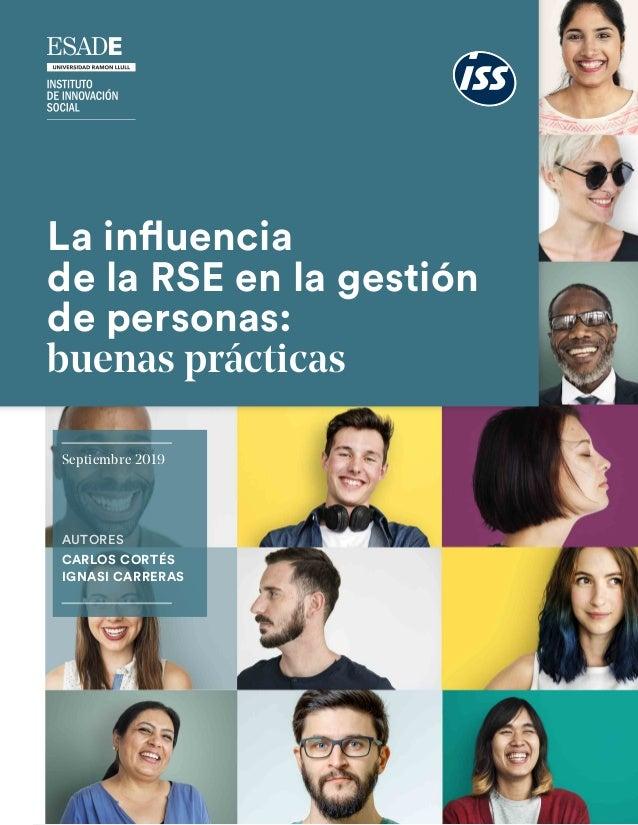 La influencia de la RSE en la gestión de personas: buenas prácticas AUTORES CARLOS CORTÉS IGNASI CARRERAS Septiembre 2019