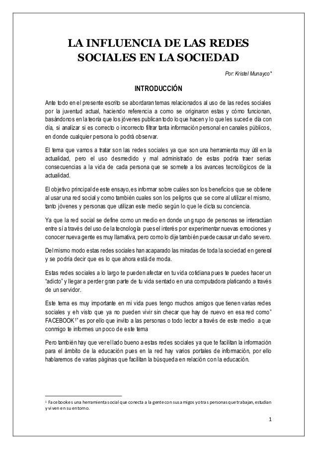 1 LA INFLUENCIA DE LAS REDES SOCIALES EN LA SOCIEDAD Por: Kristel Munayco* INTRODUCCIÓN Ante todo en el presente escrito s...