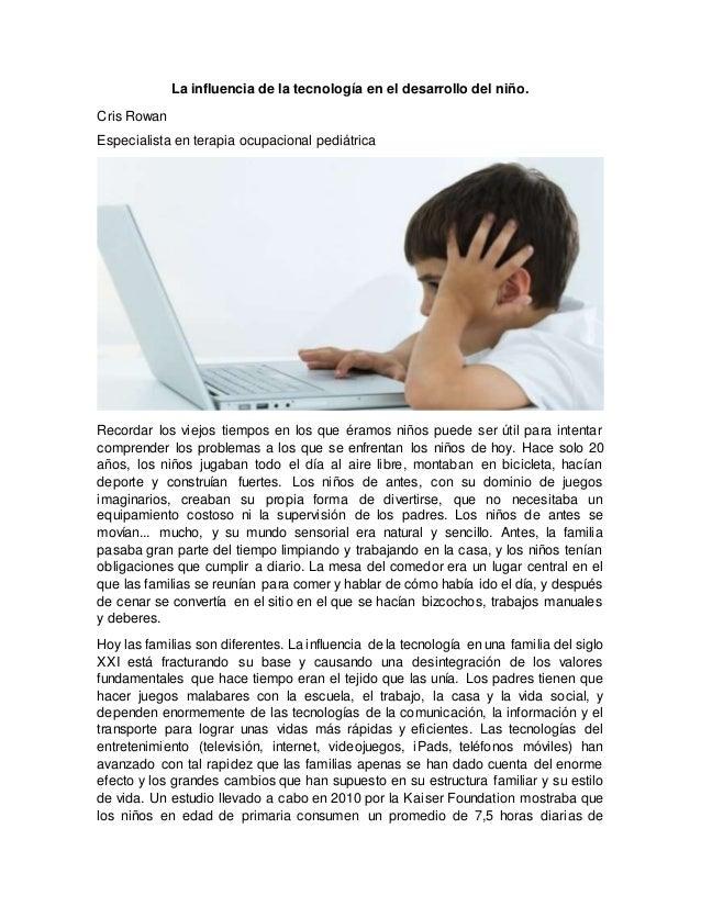 La influencia de la tecnología en el desarrollo del niño. Cris Rowan Especialista en terapia ocupacional pediátrica Record...