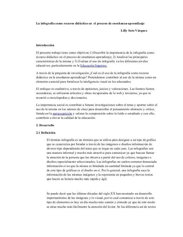 La infografía como recurso didáctico en el proceso de enseñanza-aprendizaje Lilly Soto Vásquez  Introducción El presente t...