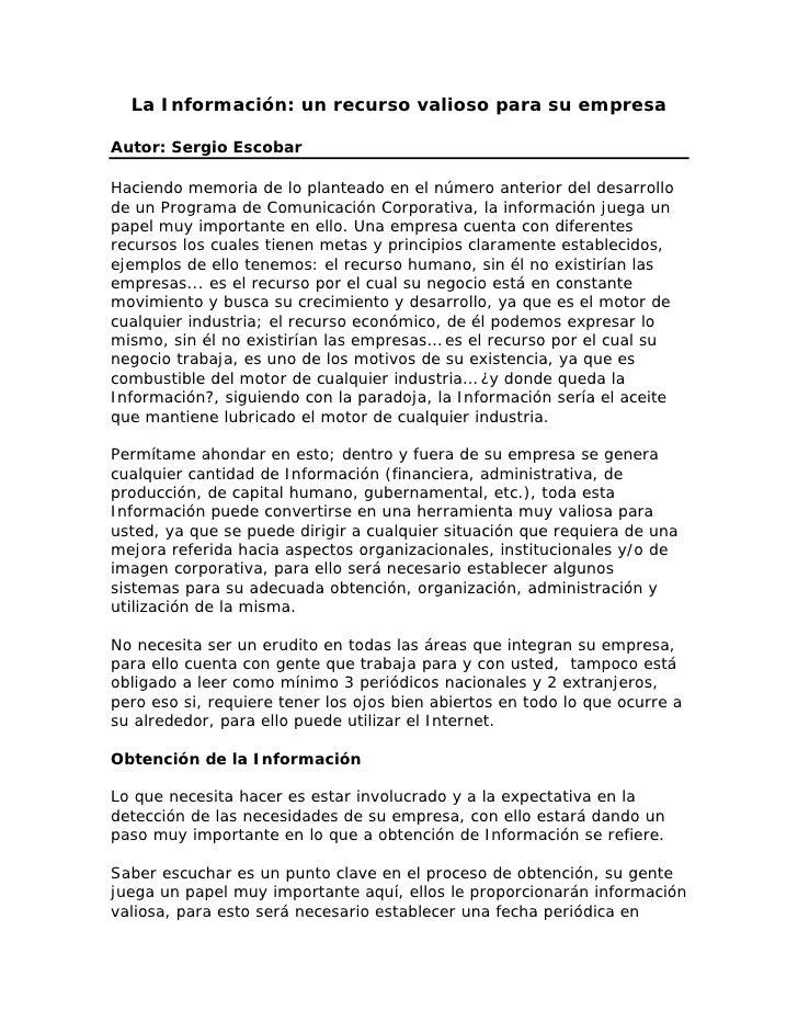 La Información: un recurso valioso para su empresa  Autor: Sergio Escobar  Haciendo memoria de lo planteado en el número a...