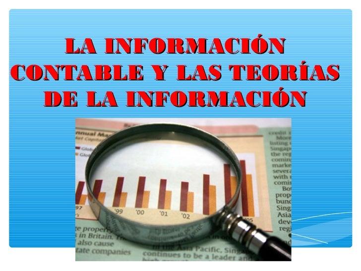 LA INFORMACIÓNCONTABLE Y LAS TEORÍAS  DE LA INFORMACIÓN