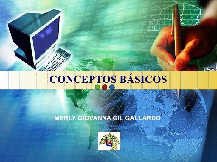 CONCEPTOS BÁSICOS MERLY GIOVANNA GIL GALLARDO