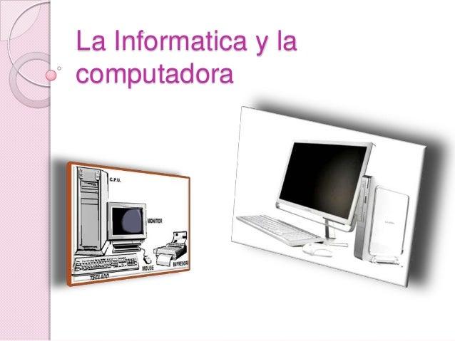 La Informatica y la computadora
