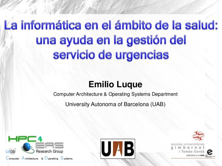 Emilio LuqueComputer Architecture & Operating Systems Department     University Autonoma of Barcelona (UAB)